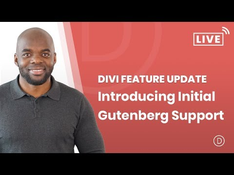 Divi Feature Update LIVE! Introducing Initial Gutenberg Support